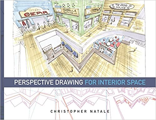 Amazon Perspective Drawing For Interior Space 9781609010713 Christopher Natale Books