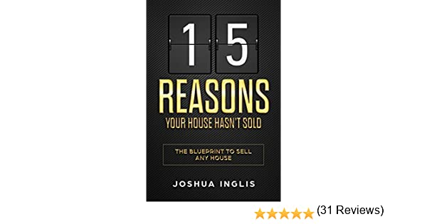Amazon 15 reasons your house hasnt sold the blueprint to amazon 15 reasons your house hasnt sold the blueprint to sell any house ebook joshua inglis kindle store malvernweather Gallery