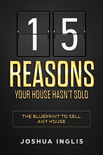 15 Reasons Your House Hasn't Sold: The Blueprint to Sell Any House