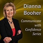 Communicate with Confidence Series | Dianna Booher