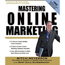 Mastering Online Marketing: 12 World Class Strategies That Cut Through the Hype and Make Real Money on the Internet by Mitch Meyerson (2008-01-01)