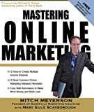 img - for Mastering Online Marketing: 12 World Class Strategies That Cut Through the Hype and Make Real Money on the Internet by Mitch Meyerson (2008-01-01) book / textbook / text book