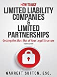 img - for How to Use Limited Liability Companies & Limited Partnerships: Getting the Most Out of Your Legal Structure book / textbook / text book
