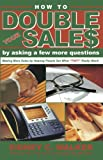 How to Double Your Sales by Asking a Few More Questions, Sidney C. Walker, 0962117714