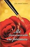 Mi Pensamiento en Poemas, Jose Gilberto Herrera, 1463356382