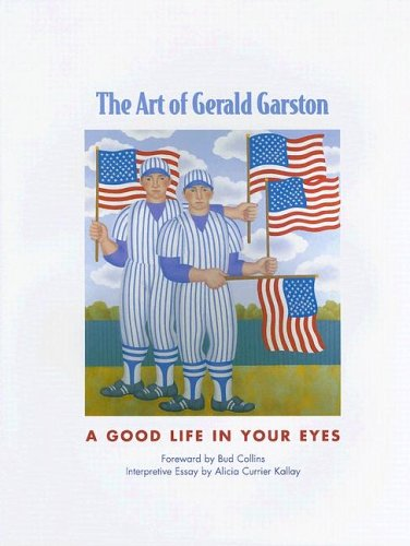 The Art of Gerald Garston: A Good Life in Your Eyes PDF