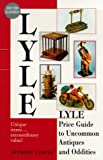 img - for Lyle Price Guide to Uncommon Antiques and Oddities book / textbook / text book