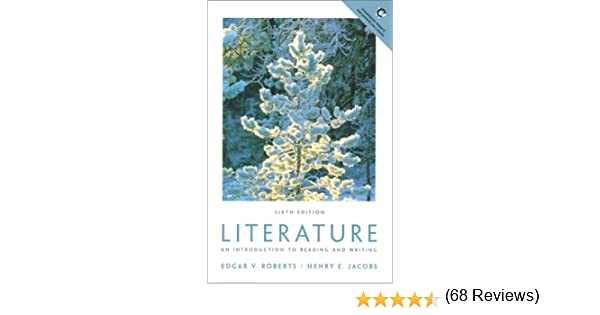Literature an introduction to reading and writing 6th edition literature an introduction to reading and writing 6th edition edgar v roberts henry e jacobs 9780130184016 amazon books fandeluxe Gallery