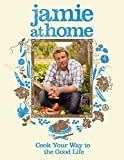 Jamie at Home: Cook Your Way to the Good Life by Oliver, Jamie on 06/09/2007 TV Tie-in edition