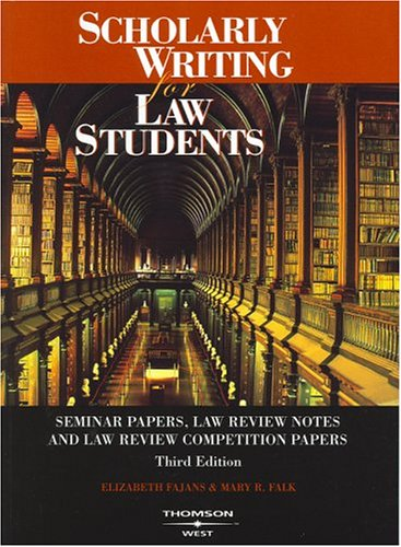 Scholarly Writing for Law Students - Seminar Papers, Law Review Notes and Law Review Competition Papers (American Casebo
