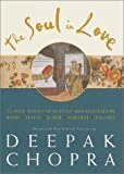 The Soul in Love, Deepak Chopra, 0609606484