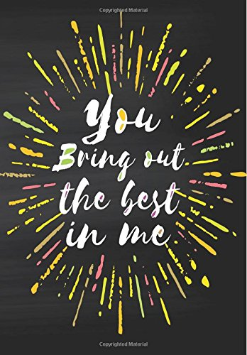 You Bring Out The Best In Me: Teacher Thank You Notebook (Teacher Appreciation Gift Notebook) (Gift Book For Teachers) (Volume 3) PDF