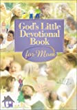 God's Little Devotional Book for Moms, Honor Books Publishing Staff, 1562929747