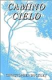 Camino Cielo, Christopher Buckley, 0914061585