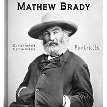 Mathew Brady: 100+ Portrait Reproductions - Photographs