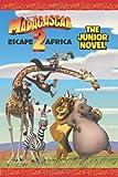 Madagascar: Escape 2 Africa: The Junior Novel