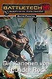 Die Kanonen von Thunder Rock: BattleTech-Roman #28
