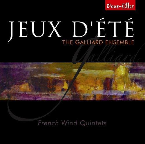 (Jeux dete - Music by Paul Taffanel; Gabriel Pierne; Eug??ne Bozza; Darius Milhaud; Jean Fran??aix by The Galliard Ensemble)