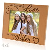 picture frame sisters - Kate Posh - All you need is Love and your Sister - Engraved Picture Frame (4x6 Horizontal)