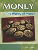 The History of Money, Julie Haydon, 1583407804