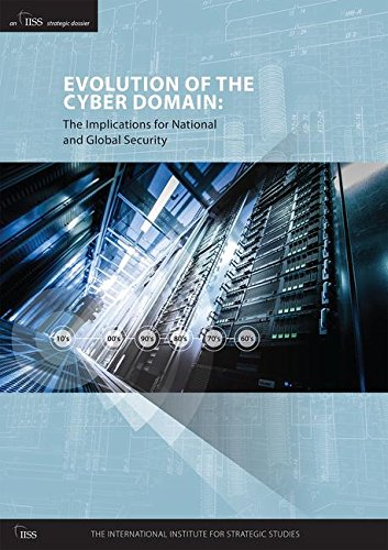 Evolution of the Cyber Domain: The Implications for National and Global Security