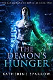 The Demon's Hunger (The Fay Morgan Chronicles Book 2)