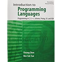 Introduction to Programming Languages: Programming in C, C++, Scheme, Prolog, C#, and SOA 3rd edition by CHEN YINONG, TSAI WEI-TEK (2014) Paperback