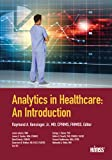 Analytics in Healthcare 1st Edition