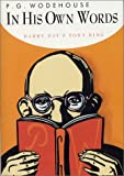 P. G. Wodehouse, in His Own Words, P. G. Wodehouse and Barry Day, 1585673935