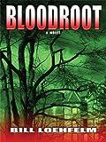Bloodroot, Bill Loehfelm, 1410423433