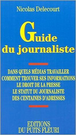 Livre Guide du journaliste. Formation et statut du journaliste - Le droit de la presse, 1ère édition pdf