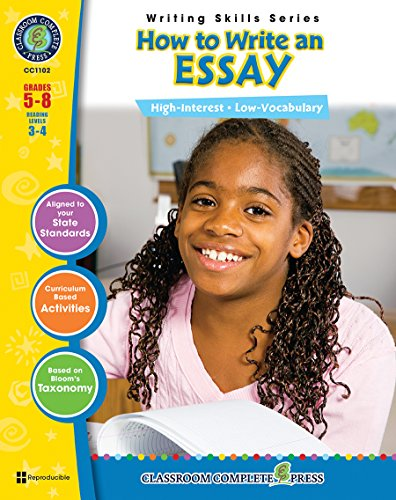 How to Write an Essay Gr. 5-8 (Writing Skills) - Classroom Complete Press (Writing Skills Grades 5 - 8 Reading Levels 3