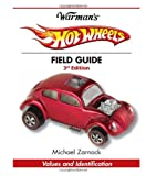 Warman's Hot Wheels Field Guide, Michael Zarnock, 1440212414