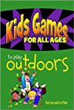 img - for Kids Games for All Ages to Play Outdoors (Kids Games to Play for All Ages Book 3) book / textbook / text book