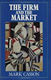 img - for The Firm and the Market: Studies on the Multinational Enterprise and the Scope of the Firm book / textbook / text book