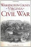 Washington County, Virginia, in the Civil War, Michael Shaffer, 1609494954