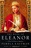 Front cover for the book The Book of Eleanor: A Novel of Eleanor of Aquitaine by Pamela Kaufman