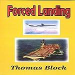 Forced Landing | Thomas Block