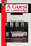 A Guest at Cambridge, George H. Guest, 1557250383
