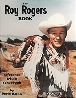 Book The Roy Rogers Book by David Rothel (1987-12-24)