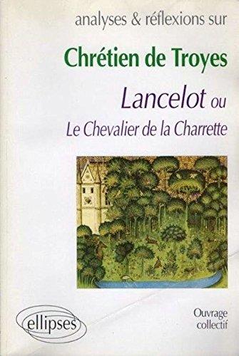 Chrétien de Troyes, Lancelot ou le chevalier de Lacharette