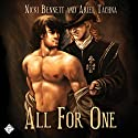 All for One Audiobook by Nicki Bennett, Ariel Tachna Narrated by Peter B. Brooke