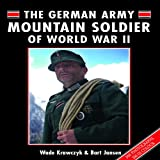 The German Mountain Army Soldier of WWII, Wade Krawczyk and Bart Jansen, 1847970974