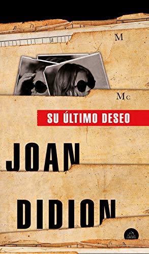 Su Último Deseo / The Last Thing He Wanted por Joan Didion