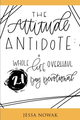EBOOK The Attitude Antidote: A Whole Life Overhaul 21-Day Devotional<br />K.I.N.D.L.E