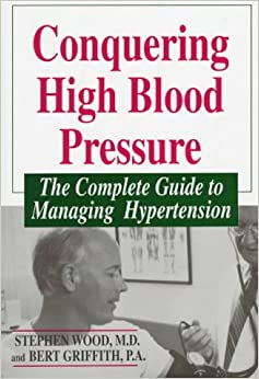 Conquering High Blood Pressure: Complete Guide to Managing Hypertension