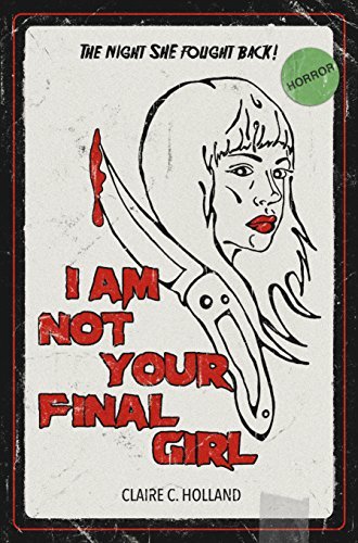 I Am Not Your Final Girl: Poems