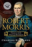 img - for Robert Morris: Financier of the American Revolution book / textbook / text book