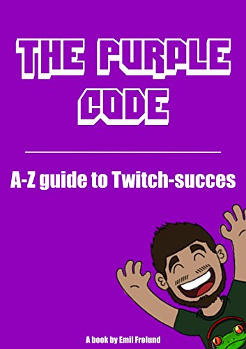 The Purple Code Twitch: From 0 to 100 viewers on Twitch.tv in 2 months GUARANTEED