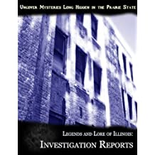 Legends and Lore of Illinois: Investigation Reports